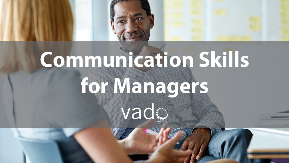 communication for managers Enroll in our assertive communication skills for managers course today and gain the credibility and respect you deserve.