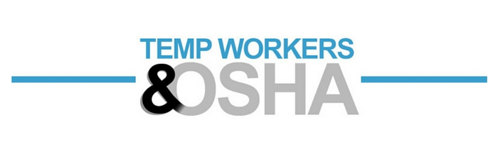 You Will Want to Know About These New Laws for Temporary Workers and OSHA Training